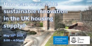 free sustainability webinars: poster for How can we enable sustainable innovation in the UK housing supply?